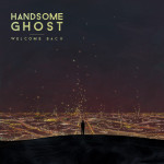 Welcome Back - Handsome Ghost