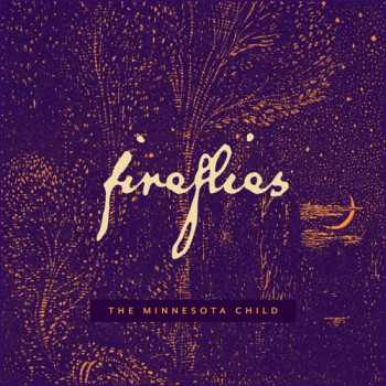 fireflies - The Minnesota Child