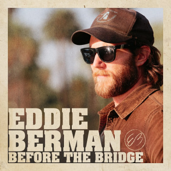 Before the Bridge - Eddie Berman