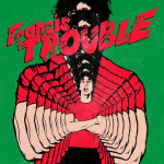 Francis Trouble - Albert Hammond Jr.