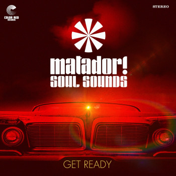 Get Ready - Matador! Soul Sounds