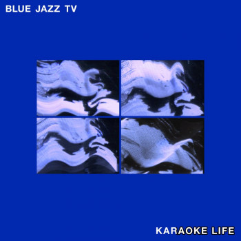 Karaoke Life - Blue Jazz TV