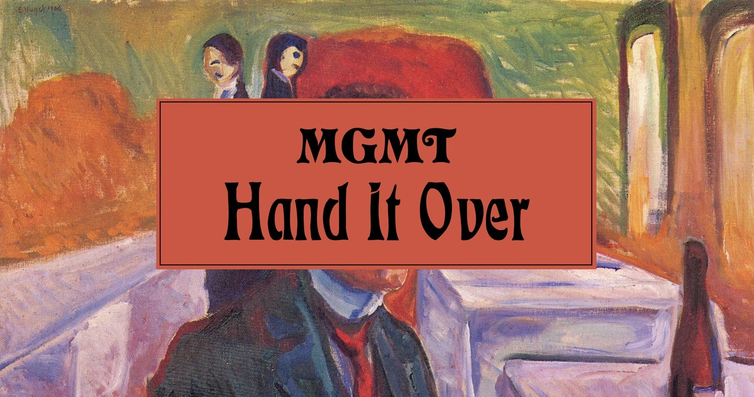 Hand It Over - MGMT