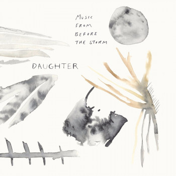 Music From Before the Storm album art - Daughter