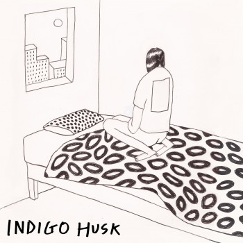 Not Feeling Better - Indigo Husk © 2018
