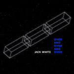Over and Over and Over - Jack White