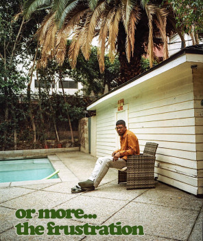 or more; the frustration - Mick Jenkins