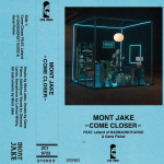 Come Closer - Mont Jake
