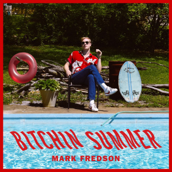 Bitchin Summer - Mark Fredson