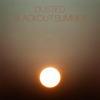 Blackout Summer - Dusted