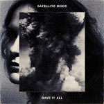 Gave It All - Satellite Mode