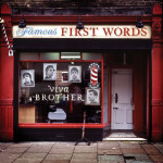 Viva Brother Famous First Words album