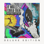 If Walls Could Talk - What Would They Say?