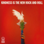 Kindess Is The New Rock N' Roll - Peace