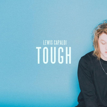 Tough - Lewis Capaldi