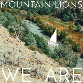 We Are - Mountain Lions