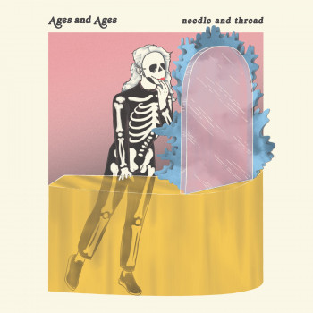 Needle and Thread - Ages and Ages