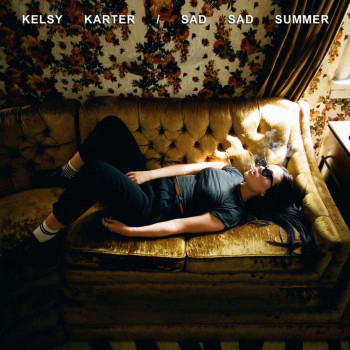 Sad Sad Summer - Kelsy Karter
