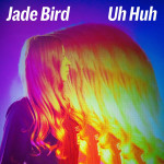 Uh Huh - Jade Bird art