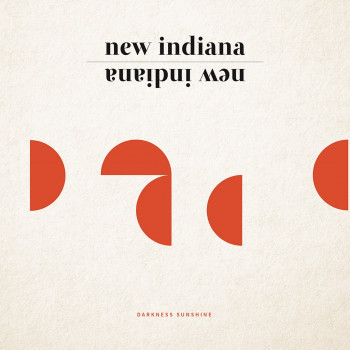 Darkness Sunshine - New Indiana