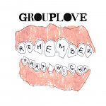 Remember That Night - Grouplove
