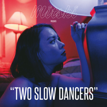 Two Slow Dances - Mitski