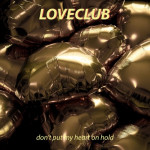 Don't Put My Heart on Hold - Loveclub