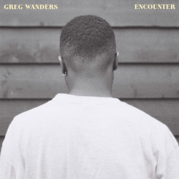Encounter EP - Greg Wanders