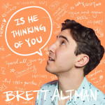 Is He Thinking of You - Brett Altman