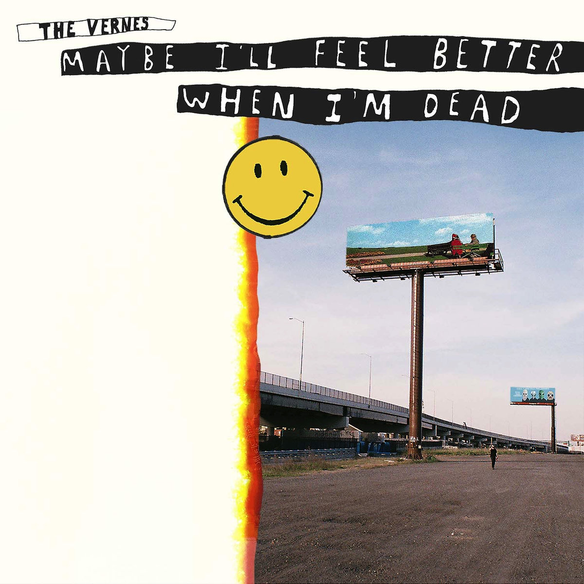 Maybe I'll Feel Better When I'm Dead - The Vernes