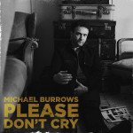 Please Don't Cry - Michael Burrows