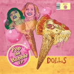 Pop the Bubble EP - DOLLS