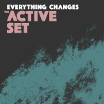 Everything Changes EP - The Active Set