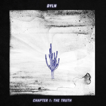 The Truth - DYLN