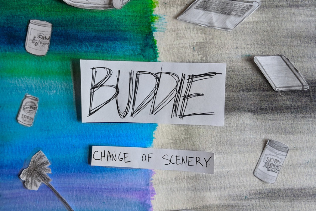 Change of Scenery - Buddie