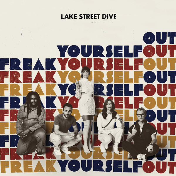 Freak Yourself Out - Lake Street Dive