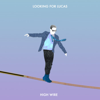 High Wire EP - Looking for Lucas