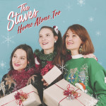 Home Alone, Too - The Staves