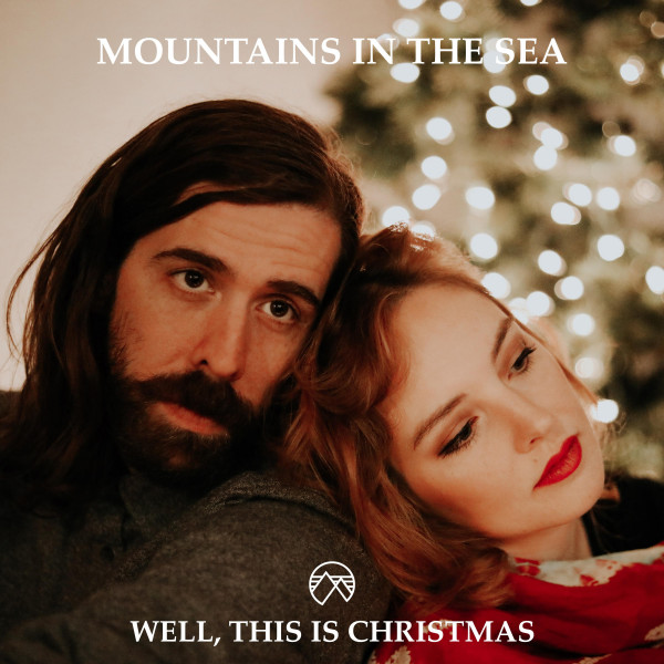 Well, This Is Christmas - Mountains in the Sea