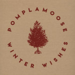 Winter Wishes - Pomplamoose