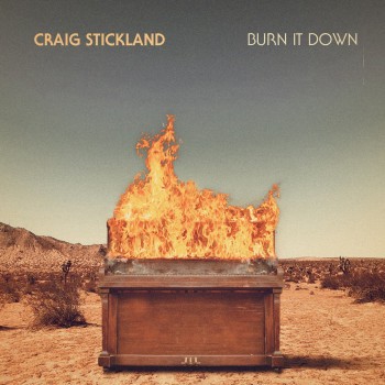 Burn It Down - Craig Stickland