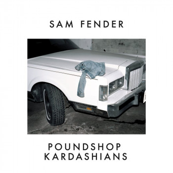 Poundshop Kardashians - Sam Fender