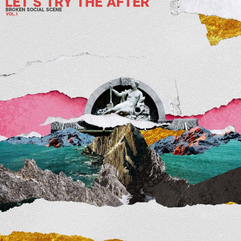 Let's Try The After - Vol 1 - Broken Social Scene