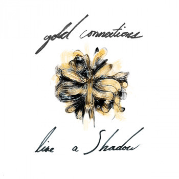 Like a Shadow EP - Gold Connections