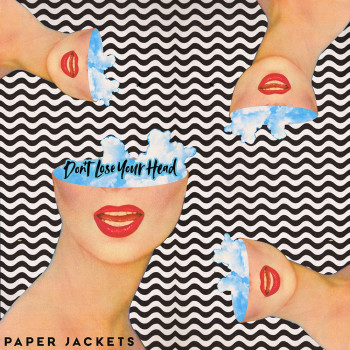 Don't Lose Your Head EP - Paper Jackets