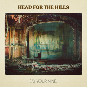 Say Your Mind EP - Head for the Hills
