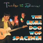The Original Doo-Wop Spacemen - Trudy and the Romance