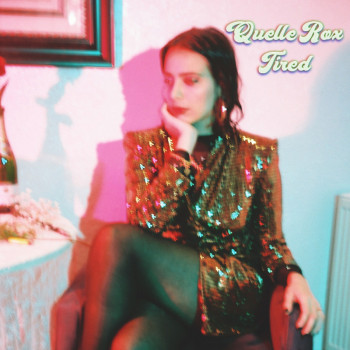 Tired - Quelle Rox Album Art