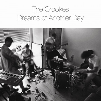 Dreams of Another Day - The Crookes