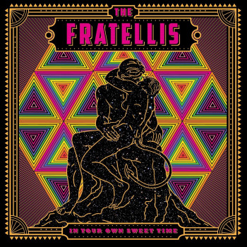 In Your Own Sweet Time - The Fratellis